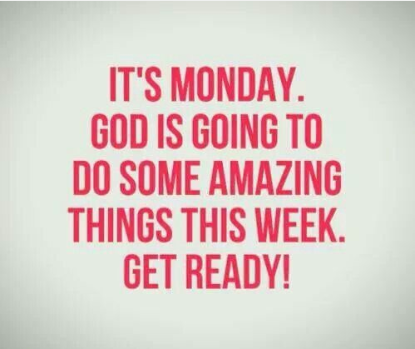 God is going to do some amazing things this week!